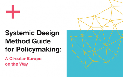 Systemic Design Method Guide for Policymaking: A Circular Europe on the Way